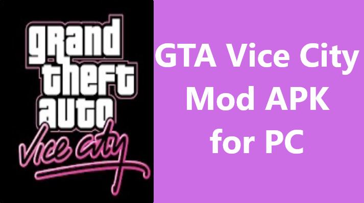 GTA Vice City Mod APK for PC